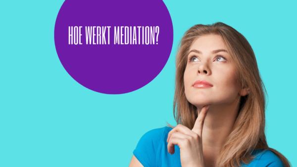 Hoe werkt mediation?
